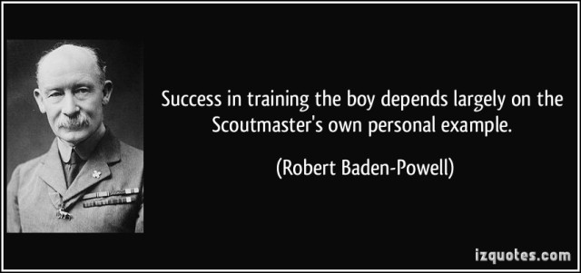 quote-success-in-training-the-boy-depends-largely-on-the-scoutmaster-s-own-personal-example-robert-baden-powell-9825